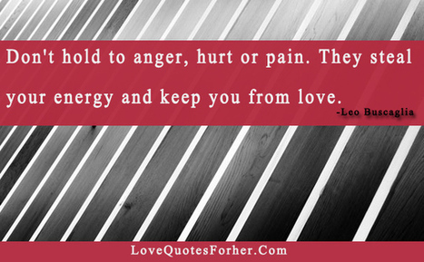 Don't Hold to Anger Heart or Pai   Love Quotes For Her   Scoop.it