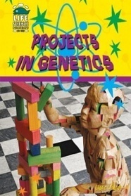 Projects in Genetics (Life Science Projects for Kids), Claire ONeal | Genomics, NGS and Bioinformatics | Scoop.it