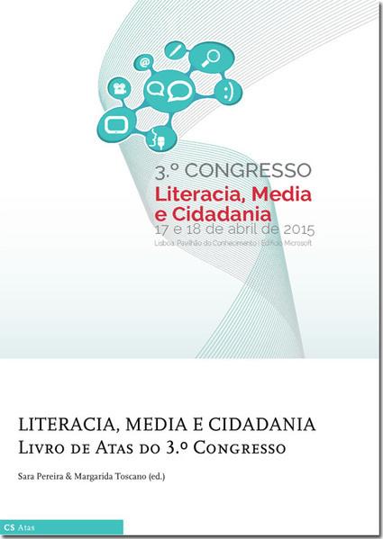 Livro de Atas do 3.º Congresso sobre Literacia, Media e Cidadania | Educommunication | Scoop.it