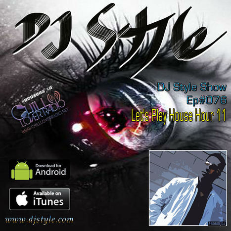 DJ Style Show Ep 076 | Chill Lover Radio Podcast Updates | Scoop.it