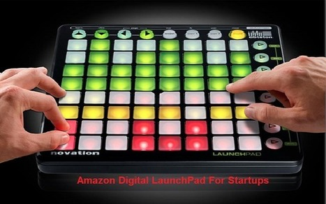 Amazon Presents a Digital Launchpad for Startups | Web Designs And Development | Scoop.it