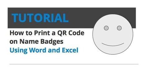 How to Print a QR Code on Name Badges Using Word and Excel - Bartizan's Blog | Tradeshow Tips for #Eventprofs | Scoop.it