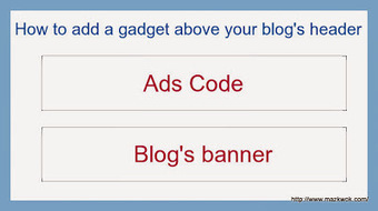 How to add a gadget above blog's banner | Blogging tips | Scoop.it