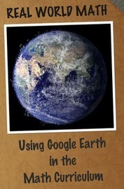Real World Math - Ideas for Using Google Earth in Math Class | Learning, Teaching & Leading Today | Scoop.it