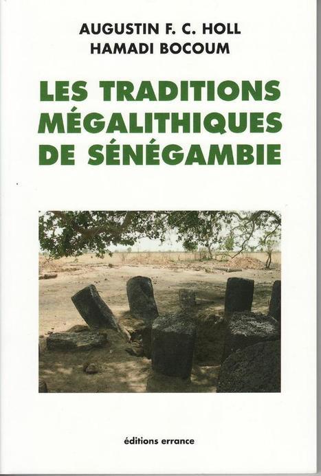 Les traditions mégalithiques de Sénégambie | Mégalithismes | Scoop.it