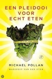 Een pleidooi voor echt eten   Michael Pollan   Happy Family Life   Scoop.it