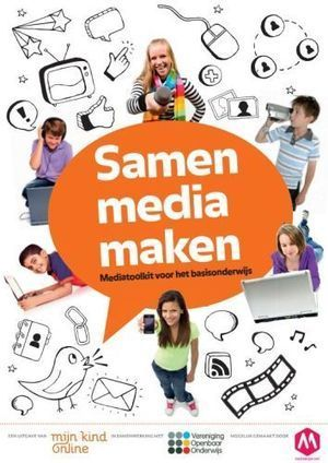 ICT-project Mijn Kind Online: Samen Media Maken (basisschool) « Manssen.nl - It's all in the Cloud! | Educatief Internet | Scoop.it