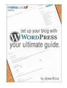 Grab Set Up Your Blog With WordPress: Your Ultimate Guide for FREE | Social Media Magic | Scoop.it