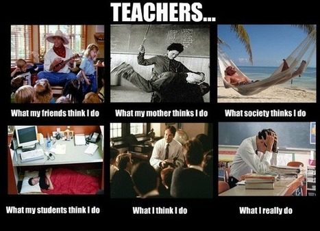 Humor: What do people think teachers do? | educational technology for teachers | Scoop.it