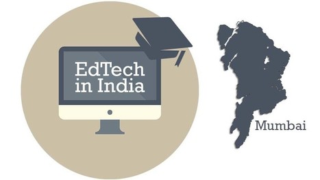 These Mumbai-Based Startups Are Trying to Make Their Mark in Indian EdTech | EdTechReview | Scoop.it