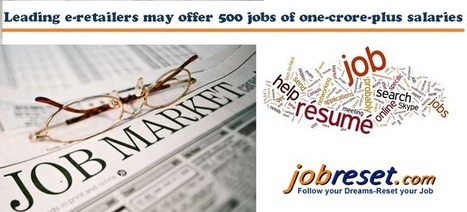 Leading e-retailers may offer 500 jobs of one-crore-plus salaries | Latest Government Jobs Opening in India | Scoop.it