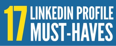 17 LinkedIn Profile Must-Haves | Teaching Business Communication and Employment | Scoop.it