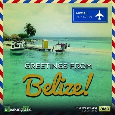 Belize Tourism Board Invites 'Breaking Bad' Cast For A Real 'Trip To Belize' | Belize You Inspire Me | Scoop.it