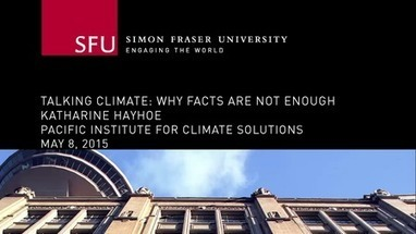 PICS - Talking Climate: Why Facts are not Enough - Katharine Hayhoe | Sustain Our Earth | Scoop.it