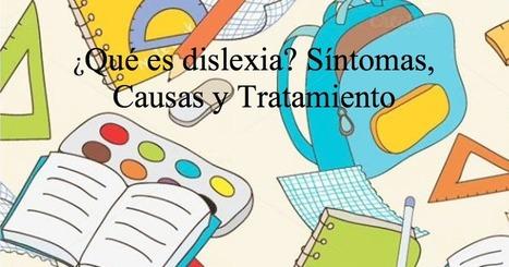 dislexia infantil ¿Qué es dislexia? Síntomas, Causas y Tratamiento | Recull diari | Scoop.it