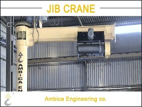 A Brief Look at The Usefulness of Jib Cranes | Ambica Engineering | Scoop.it