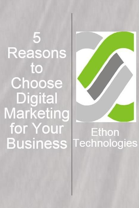 5 Reasons to Choose Digital Marketing for Your Business | Best  Professional  SEO  Services  In  Pune | Scoop.it