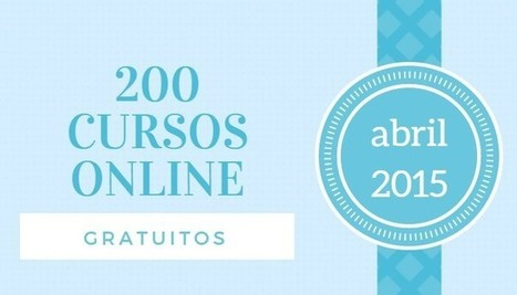 200 cursos online y gratuitos para iniciar en abril | Blogempleo Noticias | Scoop.it