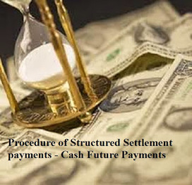 Cash for Structured Settlements - Cash Future Payment | Cash for Structured Settlements - Cash Future Payments | Scoop.it