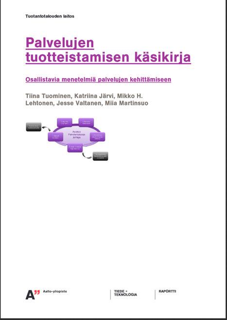 Palvelujen tuotteistamisen käsikirja - osallistavia menetelmiä palvelujen kehittämiseen   Liiketoimintaosaamisen poimintoja   Scoop.it