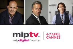 MIPTV anunció a tres keynote speakers   MIP Markets media mentions   Scoop.it