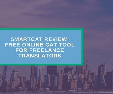 SmartCAT Review: Free Online CAT Tool for Freelance Translators (by Simon Akhrameev) | Translator Tools | Scoop.it