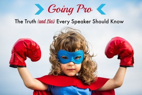 What Every Speaker Needs to Know to Go Pro - Business 2 Community | Digital-News on Scoop.it today | Scoop.it