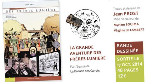 Bande dessinée La grande aventure des frères Lumière de Jean Prost #Lyon #BD   Romans régionaux BD Polars Histoire   Scoop.it