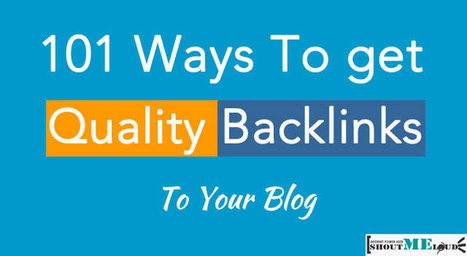 101 Ways to Get Quality Backlinks To Your Blog | Digital Marketing Inbound and Beyond | Scoop.it