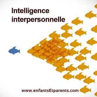 intelligence interpersonnelle | Cerveau intelligence | Scoop.it