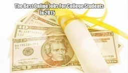 The Best Online Jobs for College Students in 2015 | World Wide Tricks | Scoop.it