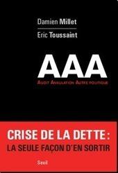 AAA : Audit. Annulation. Autre politique | Occupy Belgium | Scoop.it