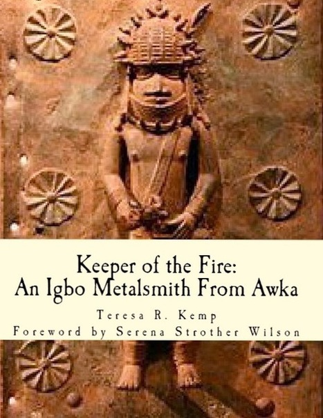 Keeper of the Fire: An Igbo Metal Smith from Awka is coming soon! | World Spirituality and Religion | Scoop.it