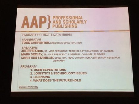 Text and Data Mining Are Growing and Publishers Need to Support Their Use – An AAP-PSP Panel Report | Information Science | Scoop.it