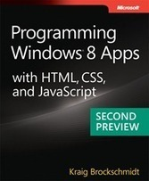 Free ebook: Programming Windows 8 Apps with HTML, CSS, and JavaScript (Second Preview) - Microsoft Press - Site Home - MSDN Blogs | EEDSP | Scoop.it