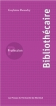 Profession bibliothécaire - Les Presses de l'Université de Montréal | Licence professionnelle : Métiers des bibliothèques et de la documentation | Scoop.it