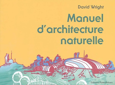 Manuel d'architecture naturelle - David Wright - decitre.fr | feng-shui | Scoop.it