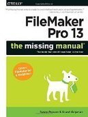 FileMaker Pro 13: The Missing Manual - PDF Free Download - Fox eBook | IT Books Free Share | Scoop.it