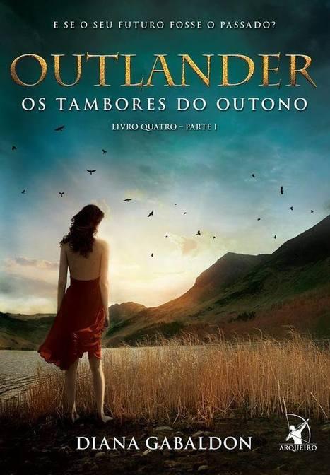 """Capa de """"Outlander - Os Tambores do Outono"""" é divulgada em Notícias & Babados // por Amanda Essi   Ficção científica literária   Scoop.it"""