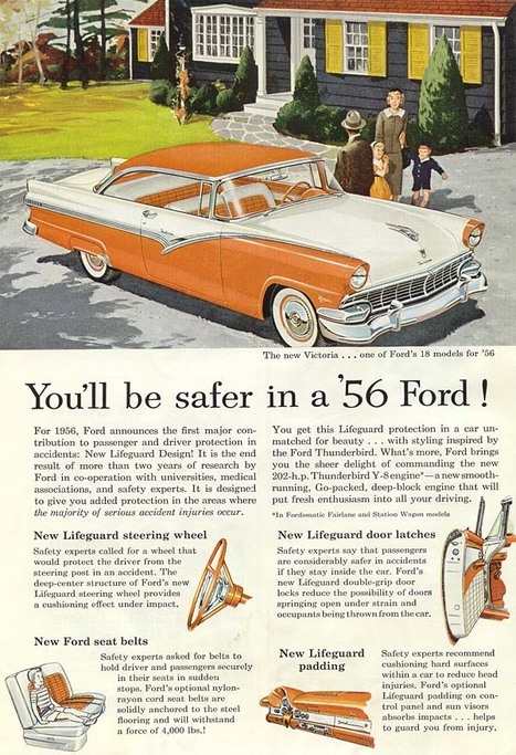 You'll be safer in a 56 Ford The Fifties | A Cultural History of Advertising | Scoop.it