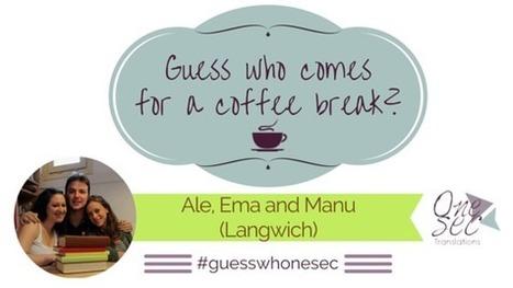 Guesswhonesec: Ale, Ema and Manu - Langwich (Translators) | NOTIZIE DAL MONDO DELLA TRADUZIONE | Scoop.it