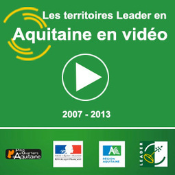 Le programme européen Leader (2007-2013) en video | Fonds européens en Aquitaine | Scoop.it