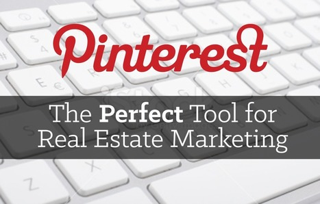 Pinterest: The Perfect Tool for Real Estate Marketing | Real Estate Topics | Scoop.it