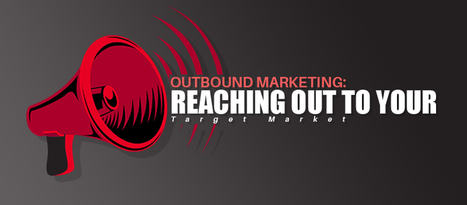 Outbound Marketing: Reaching out to your Target Market | Marketing | Scoop.it