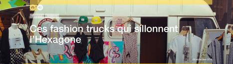 Ces fashion trucks qui sillonnent l'Hexagone | Sélections de Rondement Carré sur                                                           la créativité,  l'innovation,                    l'accompagnement  du projet et du changement | Scoop.it
