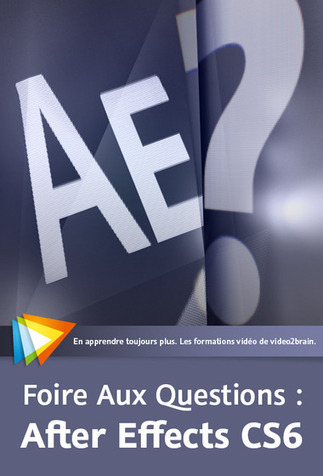 Foire Aux Questions : After Effects CS6 | After Effects | Scoop.it