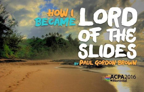 #ACPA16 Presentation: How To Become Lord Of The Slides | APRENDIZAJE | Scoop.it