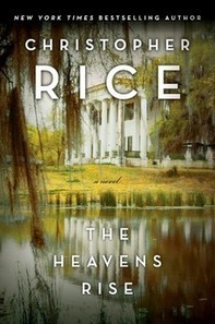 """A Review of """"The Heavens Rise"""" by Christopher Rice 