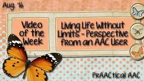 Video of the Week: Living Life Without Limits-Perspective from an AAC User | AAC: Augmentative and Alternative Communication | Scoop.it