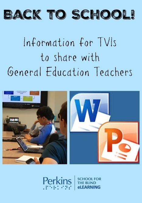 Back-to-School: Information for TVIs to share with General Education Teachers | Paths to Technology | Perkins eLearning | Great Teachers + Ed Tech = Learning Success! | Scoop.it